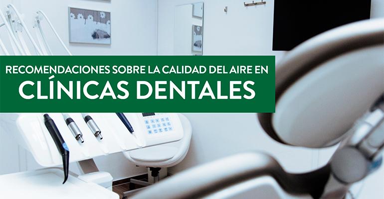 Recomendaciones sobre la calidad de aire en clínicas dentales
